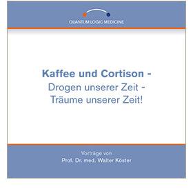 CD – Kaffee und Cortison – Drogen unserer Zeit – Träume unserer Zeit!